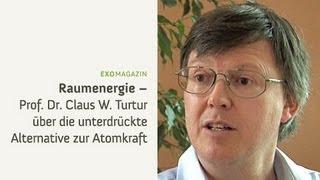 Raumenergie - Die unterdrückte Alternative zur Atomkraft - Prof. Dr. Claus Turtur | ExoMagazin
