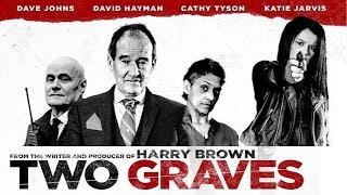 TWO GRAVES Official Trailer (2018) British Urban Crime Thriller