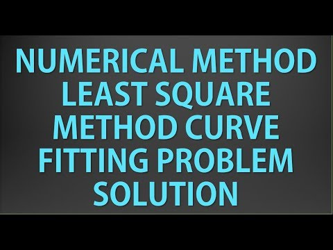 Curve Fitting Least Square Method Problem solution !!!!
