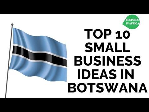 TOP 10 SMALL BUSINESS IDEAS IN BOTSWANA, DOING BUSINESS IN BOTSWANA