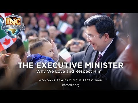 The Executive Minister: Why We Love and Respect Him | Iglesia Ni Cristo International Edition