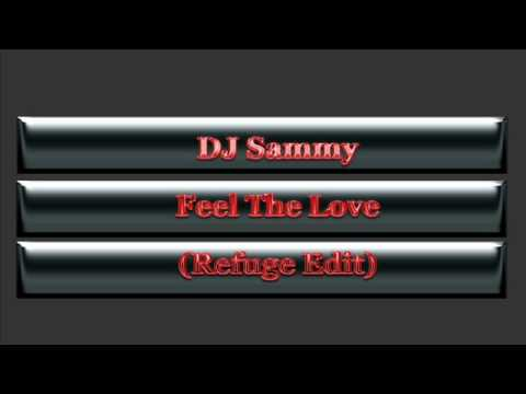 DJ Sammy - Feel The Love (Refuge Edit)