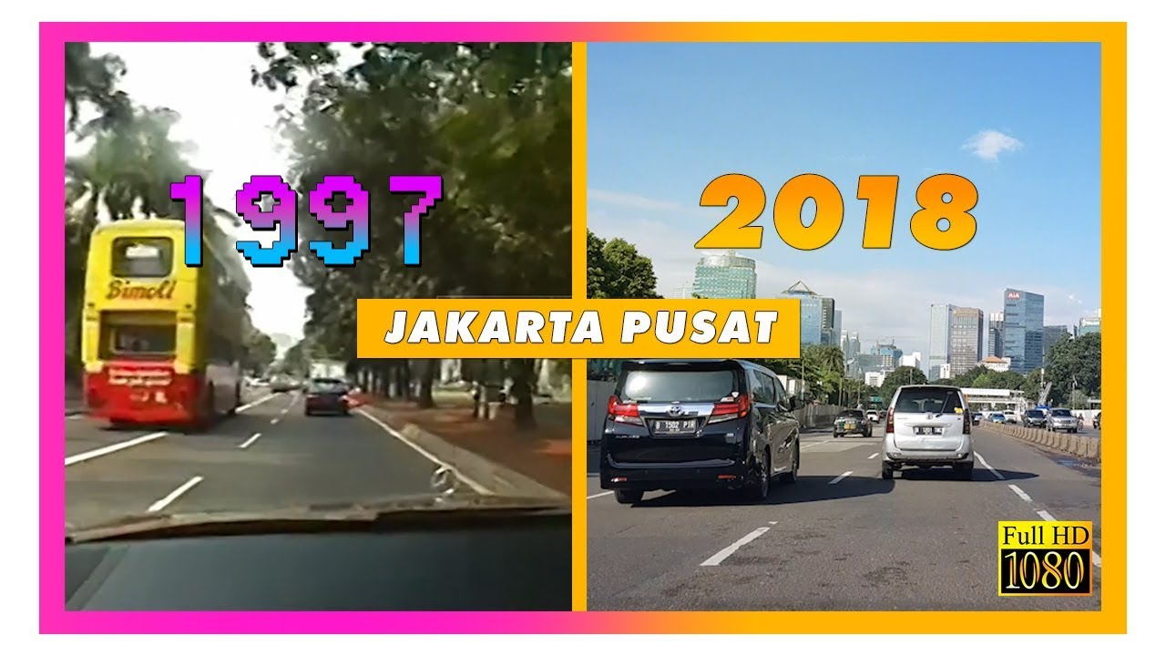 Jakarta 1997 Vs 2018 Perbandingan Jakarta Pusat Tempo Dulu Dan Sekarang Youtube