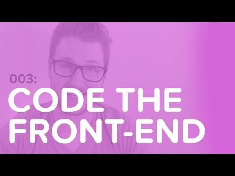 003 - Lets start coding the front end