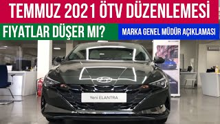 Temmuz 2021 ÖTV Matrah Düzenlemesi ile Fiyatlar Ucuzlayacak mı?| Hyundai Genel Müdürü Açıklamaları
