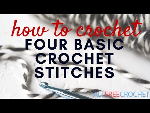 Different Crochet Stitches Youtube : How to Crochet Four Basic Stitches - YouTube