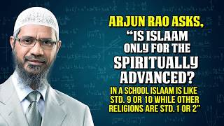 "Arjun Rao asks, ""Is Islam only for the Spiritually Advanced? In a School Islam is like Std. 9 ..."""