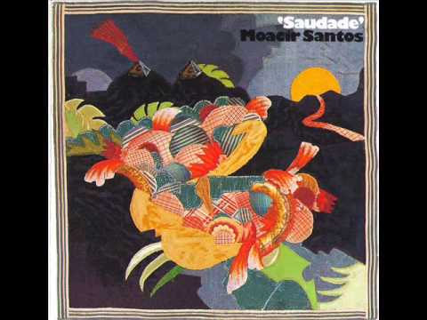 Moacir Santos - LP Saudade - Album Completo/Full Album