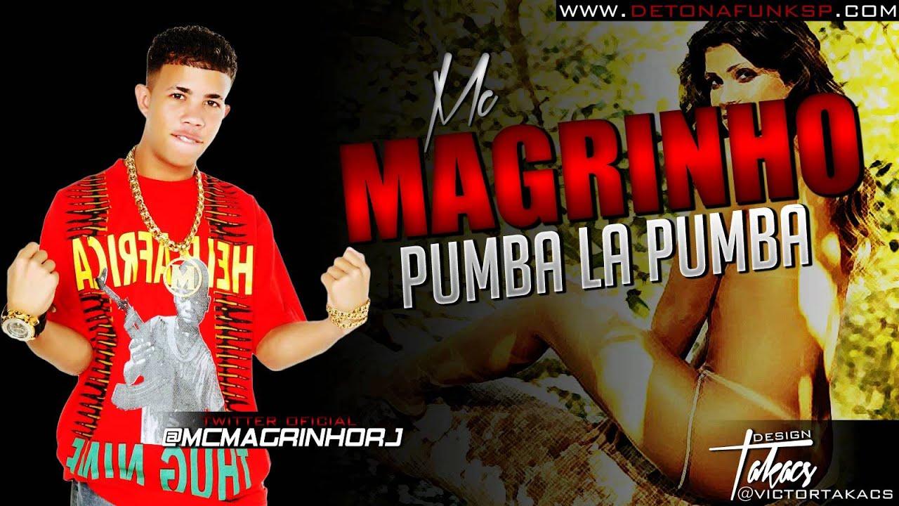 2 MAGRINHO LA PUMBA DO BAIXAR PUMBA MUSICA MC