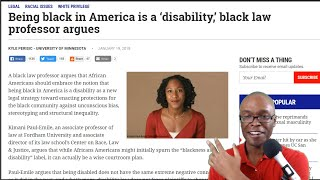 Law Professor Says Being Black is a Disability (REACTION)