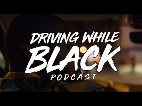DRIVING WHILE BLACK PODCAST I TRAILER (PART 3)