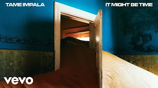 Tame Impala - It Might Be Time (Audio)