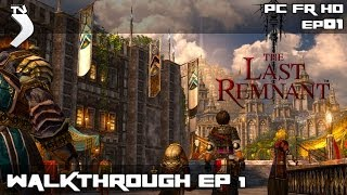 The Last Remnant : Walkthrough PC/FR # EP01