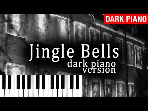 Jingle Bells (Dark Piano Version) - Dark Christmas Music