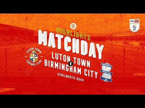 Luton Birmingham Goals And Highlights