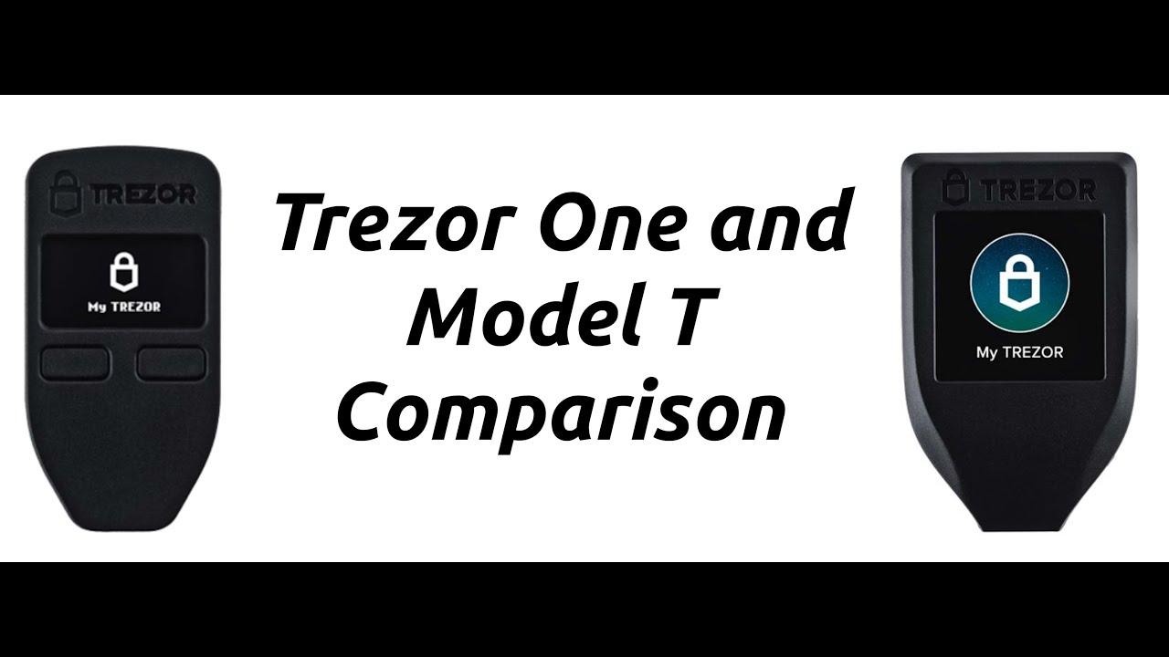 Trezor One and Model T Comparison
