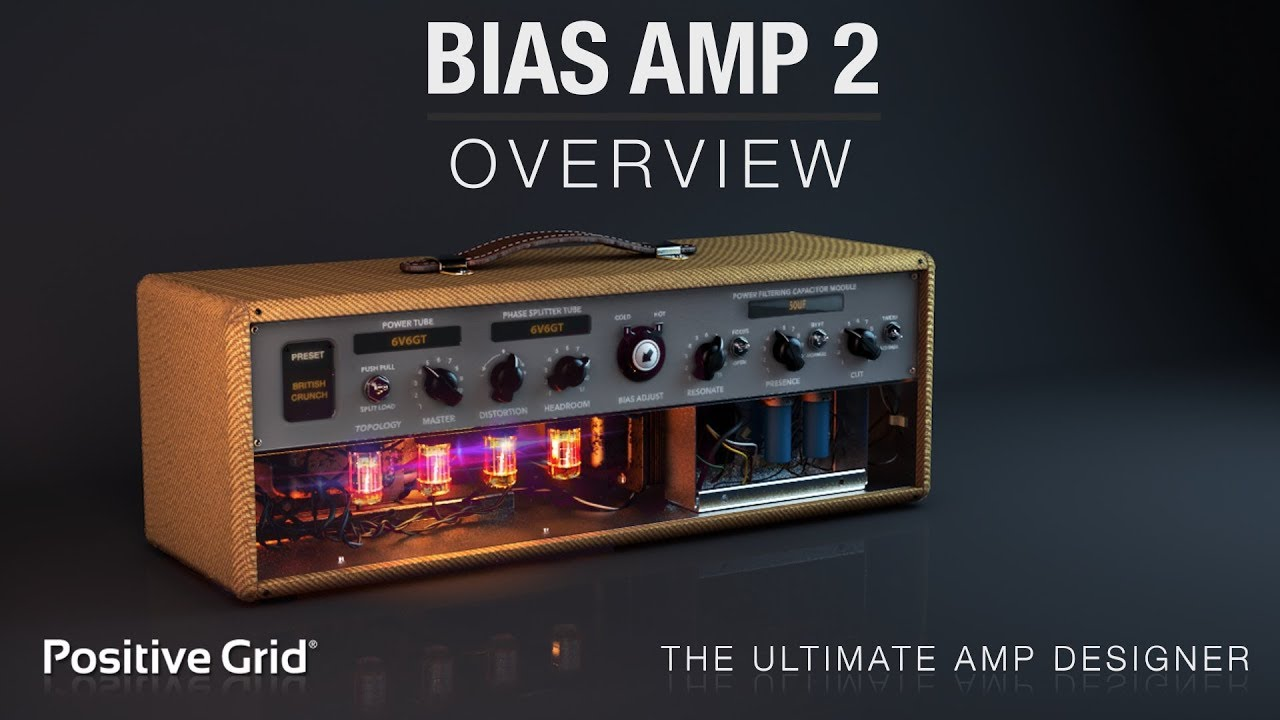 BIAS AMP 2 Overview