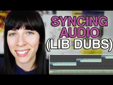 SYNCING AUDIO (LIP DUBS)