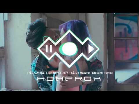 Min - Yêu Remix Xập Xình, Hoaprox Remix | Yêu Contest