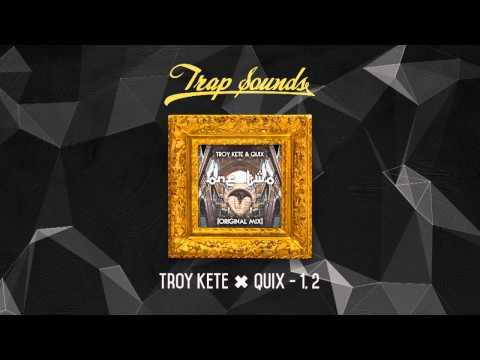 Troy Kete ✖ QUIX - 1, 2