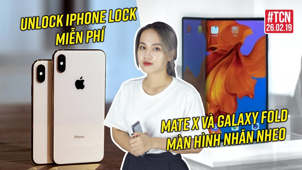 Unlock iPhone Lock miễn phí | Fan Samsung và Huawei troll nhau màn hình gập – 26/02