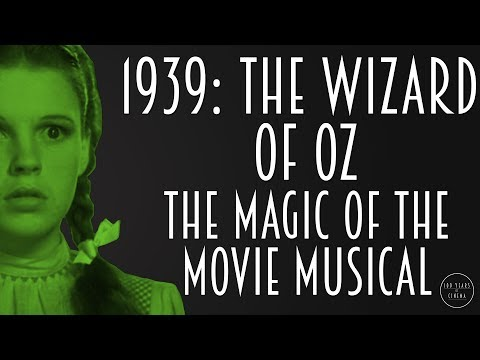 1939: The Wizard of Oz  - The Magic of the Movie Musical