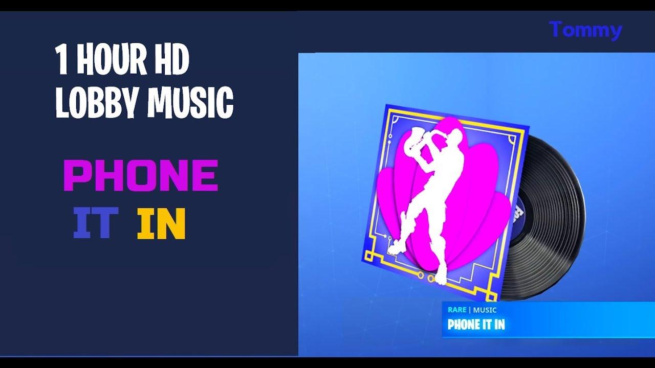 Fortnite Phone It In Lobby Music Hd 1 Hour
