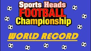 WORLD RECORD WIN! (Sports Heads Football Championship)