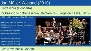 Jan Müller-Wieland: Concerto for bassoon, electronics & large orchestra (2019 - LIVE 2020)