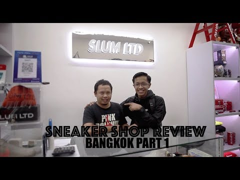 SNEAKER SHOP REVIEW IN BANGKOK - SLUM LTD (PART 1)