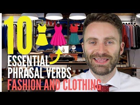 10 Essential Phrasal Verbs | Fashion and Clothing