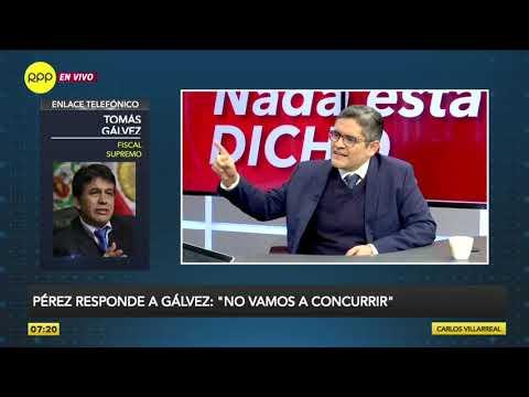 """Tomás Gálvez: """"José Domingo Pérez es el jefe del Poder Judicial y del Ministerio Público"""""""