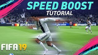 FIFA 19 SPEED BOOST TUTORIAL - HOW TO RUN SUPER FAST IN FIFA 19 / BEST PACE BOOST TRICK