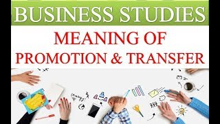 MEANING OF PROMOTION AND MEANING OF TRANSFER | BUSINESS STUDIES VIDEOS | GEI