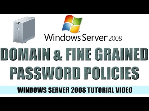 11 Domain and Fine Grained Password Policies - Windows Server 2008 Tutorial