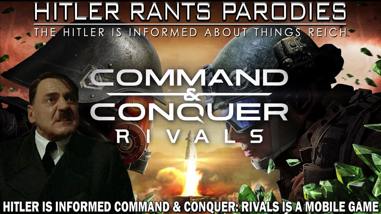 Hitler is informed Command & Conquer: Rivals is a mobile game