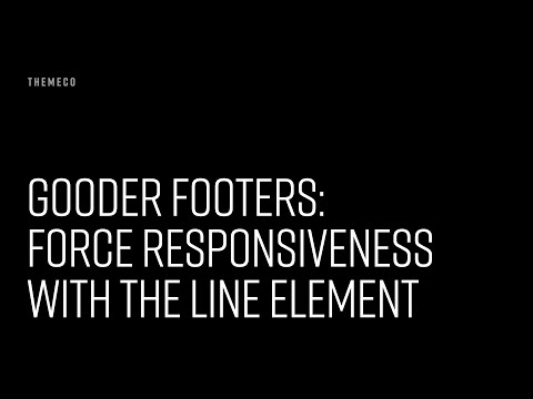Gooder Footers: Force Responsiveness with the Line Element