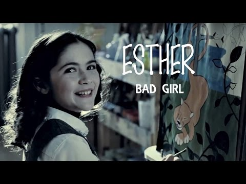 ORPHAN ESTHER~BAD GIRL