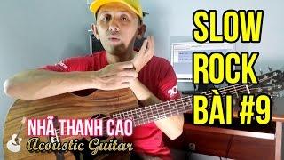 TỰ HỌC GUITAR #9 - SLOWROCK: MÙA XUÂN BÊN CỬA SỔ  (Phần 2) | NHÃ THANH CAO