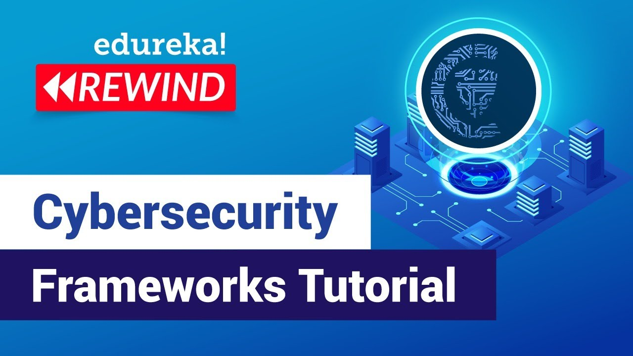 Cybersecurity Frameworks Tutorial | Cybersecurity Training