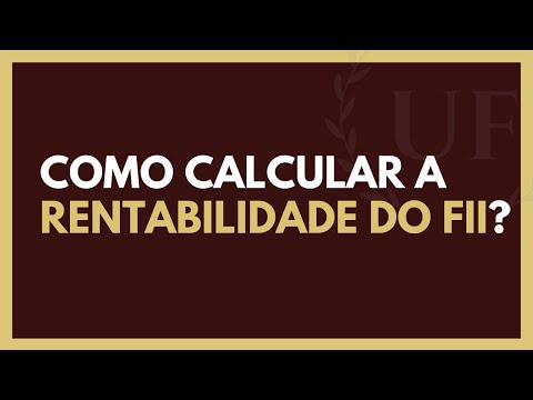 Como Calcular a Rentabilidade dos FIIs? - FUNDOS IMOBILIARIOS RENTABILIDADE