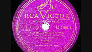 Blue Shadows On The Trail ~ Roy Rogers & The Sons Of The Pioneers (1947)