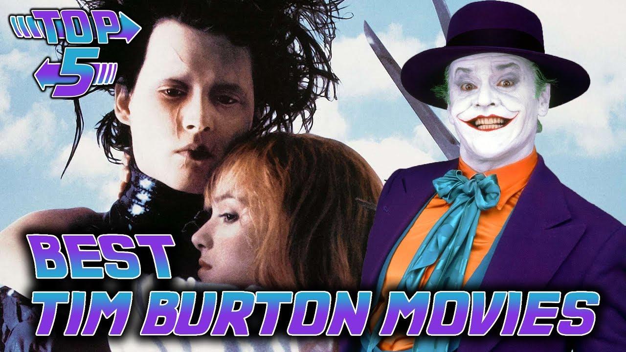 Top 5 Best Tim Burton Movies