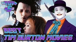 Top 5 Best Tim Burton Movies