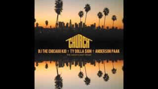 BJ The Chicago Kid - Church (Westcoast Remix) feat. Ty Dolla $ign + Anderson Paak
