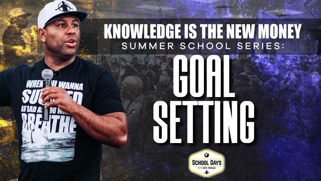 Goal Setting: Summer School Series