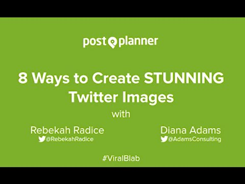 8 Ways to Create Stunning Images for Twitter