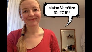 Meine Vorsätze für 2019!