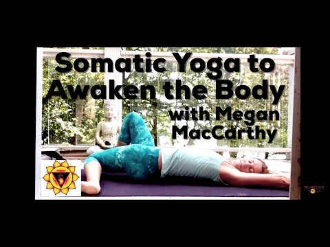 Somatic Yoga to Awaken the Body