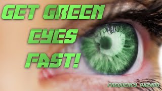 Get green eyes fast! subliminals frequencies hypnosis spell - change your eye color to green
